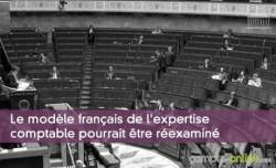 Le modèle français de l'expertise comptable pourrait être rééxaminé