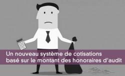 Un nouveau système de cotisations  basé sur le montant des honoraires d'audit