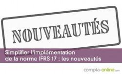 Simplifier l'implémentation de la norme IFRS 17 : les nouveautés