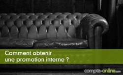 Comment obtenir une promotion interne ?