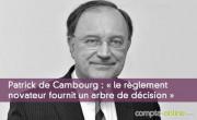 Patrick de Cambourg : « le règlement novateur fournit un arbre de décision »