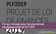 Qu'est-ce qui change pour les personnes physiques avec le PLF 2019 ?