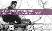 Le plafond d'amortissement des véhicules de tourisme : 2017-2021