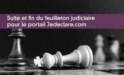 Suite et fin du feuilleton judiciaire pour le portail Jedeclare.com
