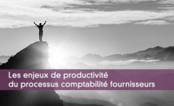 Les enjeux de productivité du processus comptabilité fournisseurs