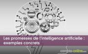 Les promesses de l'intelligence artificielle : exemples concrets