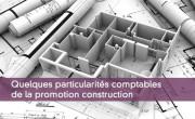Quelques particularités comptables de la promotion construction