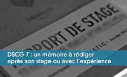 DSCG 7 : un mémoire à rédiger après son stage ou avec l'expérience
