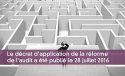 Le décret d'application de la réforme de l'audit a été publié le 28 juillet 2016