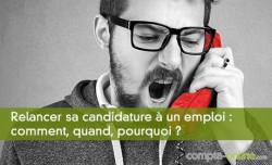 Relancer sa candidature à un emploi : comment, quand, pourquoi ?