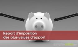 Report d'imposition des plus-values d'apport