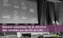 Impacts possibles de la réforme des retraites sur les EC et CAC