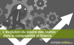 L'évolution du salaire des cadres dans la comptabilité et finance