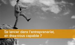 Se lancer dans l'entreprenariat, en êtes-vous capable ?