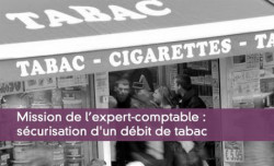 Mission de l'expert-comptable : sécurisation d'un débit de tabac