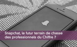 Snapchat, le futur terrain de chasse des professionnels du Chiffre ?