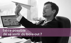 Est-ce possible de se sortir du bore-out ?