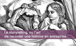 Le storytelling pour raconter l'histoire de son entreprise