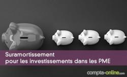 Suramortissement pour les investissements dans les PME