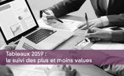 Tableaux 2059 : le suivi des plus et moins values