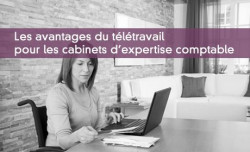 Les avantages du télétravail pour les cabinets d'expertise comptable