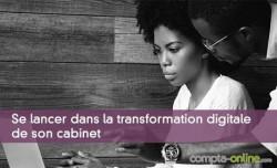 Se lancer dans la transformation digitale de votre cabinet