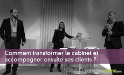 Comment transformer le cabinet et accompagner ensuite ses clients ?