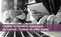 Faciliter la transition numérique du cabinet : l'intérêt du pôle digital