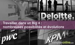 Travailler dans un Big 4 : nombreuses possibilités et évolutions