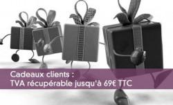 Cadeaux clients : TVA récupérable jusqu'à 69¤ TTC