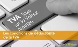 Les conditions de déductibilité de la TVA