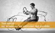 Tout savoir sur la taxe sur les véhicules des sociétés
