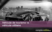 Véhicule de tourisme vs véhicule utilitaire