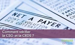 Comment vérifier la CSG et la CRDS ?